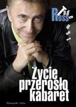 Tadeusz Ross: Życie przerosło kabaret