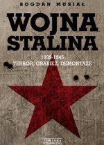 Bogdan Musiał: Wojna Stalina 1939-1945.