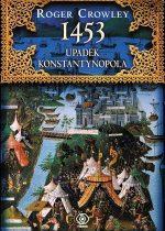 Roger Crowley – 1453. Upadek Konstantynopola