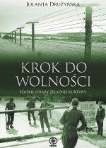Jolanta Drużyńska – Krok do wolności. Polskie ofiary żelaznej kurtyny
