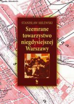 Stanisław Milewski – Szemrane towarzystwo niegdysiejszej Warszawy