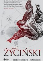 Józef Życiński – Transcendencja i naturalizm